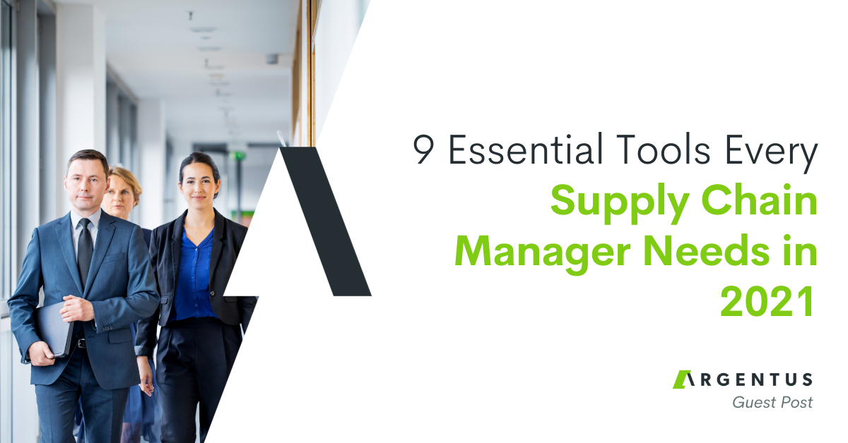 9 Essential Tools Every Supply Chain Manager Needs in 2021